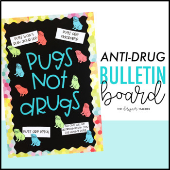 Red Ribbon Week Bulletin Board {Pugs Not Drugs}