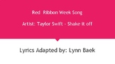 Red Ribbon Week Song - Shake if off - Taylor Swift