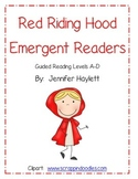 Red Riding Hood Emergent Readers:  Guided Reading Levels A-D