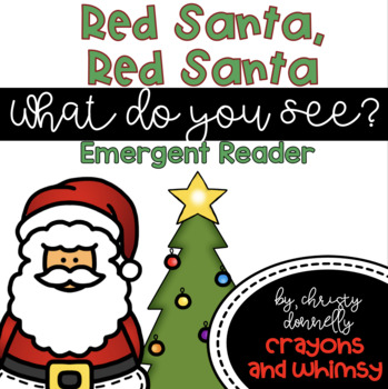 Red Santa, Red Santa What Do You See? Emergent Reader