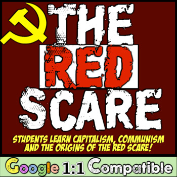 Red Scare:  Students Investigate the First Red Scare, Communism, & Capitalism!