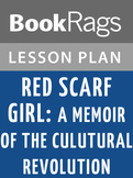 Red Scarf Girl: A Memoir of the Cultural Revolution Lesson Plans