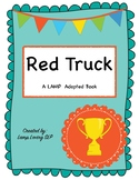 Red Truck: LAMP Words for Life Adapted Book, Special Ed, Autism, SLP, AAC
