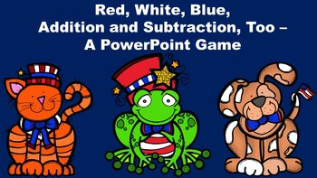 Red, White, Blue, Addition and Subtraction, Too - A PowerP