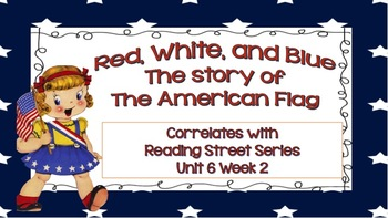 Red, White, & Blue: The Story of American Flag {Reading St