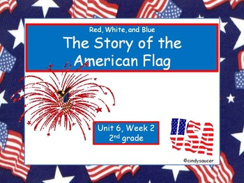 Red, White, and Blue: The Story of the American Flag, PowerPoint, 2nd Grade