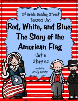Red, White and Blue: The Story of ... Flag 2008 & 2013  2nd Reading Street CCSS