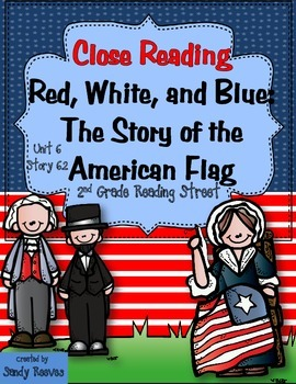 Red, White, and Blue: The Story of the American Flag Close Reading