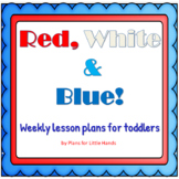 Red, White and Blue! Toddler Lesson Plan