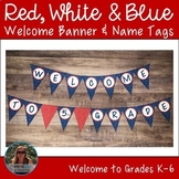 Red White and Blue Welcome Banner and Editable Name Tags