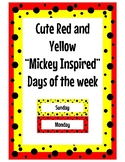 "Red and Yellow ""Mickey Inspired"" days of the week"