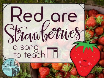 Red are Strawberries: A folk song to teach ti-tika