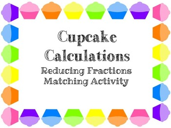 Reduce Fractions To Lowest Terms Cupcakes Matching Activity