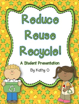 Reduce, Reuse, Recycle! -- A Student Presentation