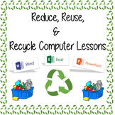 Reduce, Reuse & Recycle Computer Lessons - Earth Day