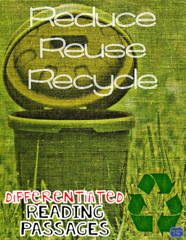 Reduce, Reuse, Recycle Differentiated Reading Passages & Questions
