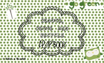 Reduce, Reuse & Recycle Flapbook Freebie