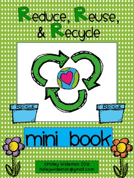 Reduce, Reuse, & Recycle:  Mini Book