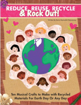Reduce, Reuse, Recycle + Rock Out! E-Book With 10 Musical Activities