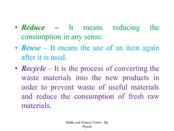 Reduce, Reuse and Recycle - A best way of going for Green