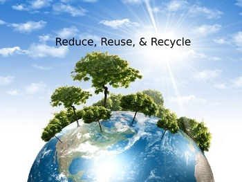 Reduce, Reuse, and Recycle PowerPoint