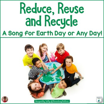 Reduce, Reuse, and Recycle Song for Earth Day
