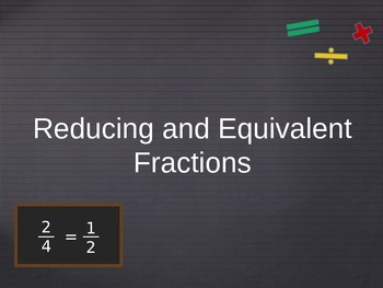 Reduced and Equivalent Fractions PowerPoint