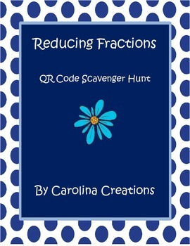 Reducing Fractions QR Code Scavenger Hunt