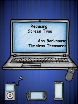 Reducing Screen Time