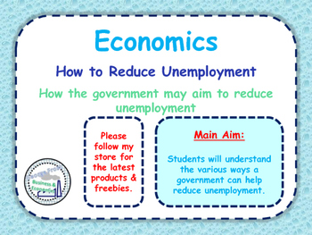 Reducing Unemployment - Aims to Reduce Unemployment in the UK - Economics