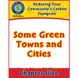 Reducing Your Community's Carbon Footprint: Some Green Towns and Cities Gr. 5-8