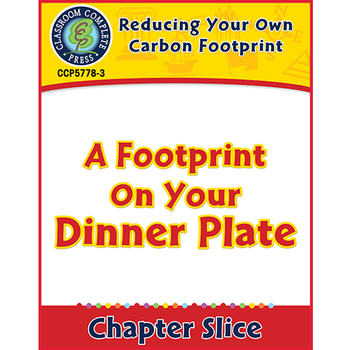 Reducing Your Own Carbon Footprint: A Footprint On Your Dinner Plate Gr. 5-8
