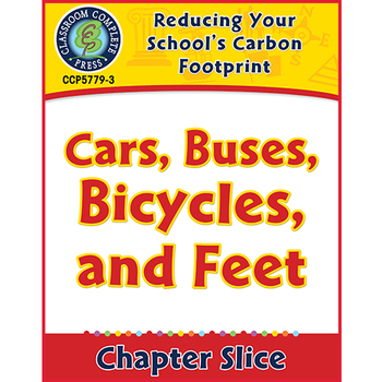 Reducing Your School's Carbon Footprint: Cars, Buses, Bicycles, and Feet Gr. 5-8
