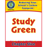 Reducing Your School's Carbon Footprint: Study Green Gr. 5-8