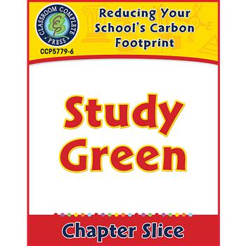 Reducing Your School's Carbon Footprint: Study Green Gr. 5-8