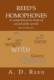 Reed's Homophones: a reference dictionary of sound-alike words & homonyms