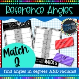 Reference Angles Match 2 Activity; Trigonometry, PreCal, Degrees, Radians