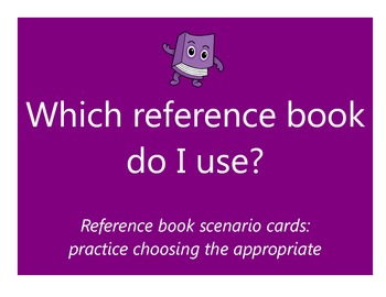 Reference Book Scenario Cards:  Choosing Which Reference Book to Use
