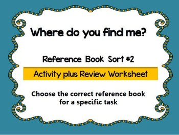 Reference Material Sort Activity (plus extra practice)