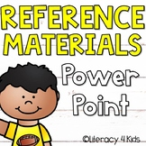 Reference Materials PowerPoints