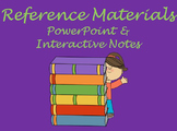 Reference Materials PowerPoint & Notes