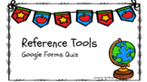 Reference Materials Google Forms Quiz
