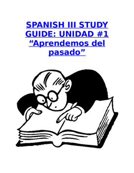 "Reference Sp3 - Unit 1 Study Guide: Prep for ""Aprendemos del pasado"" Exam"