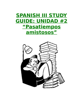 """Reference Sp3 - Unit 2 Study Guide: Prep for """"Pasatiempos amistosos"""" Exam"""