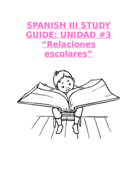 "Reference Sp3 - Unit 3 Study Guide: Prep for ""Relaciones escolares"" Exam"