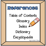References: Table of Contents, Glossary, Index, Dictionary, Encyclopedia