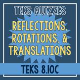 Reflections, Rotations, & Translations Quiz (TEKS 8.10C)