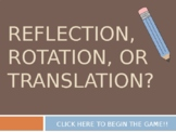Reflections, Rotations, and Translations