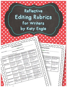 Reflective Revising/Editing Rubrics for Writers