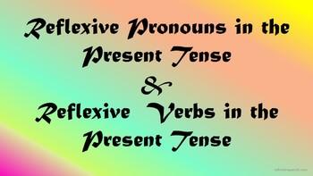 Reflexive Pronouns & Reflexive Verbs in the Present Tense